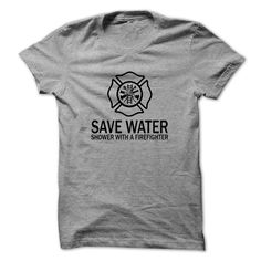 Save Water – Shower With A Firefighter T Shirt, Hoodie, Sweatshirts - wholesale t shirts #Tshirt #style
