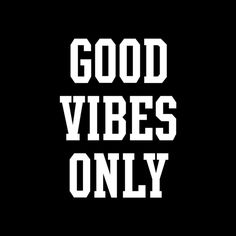 #motivational good vibes only!