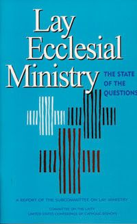 Lay Ecclesial Ministry: The State of the Questions by USCCB Publishing | Catholic Shopping .com