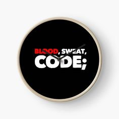 Blood, Sweat, Code by owenied | Redbubble Programming, Slogan, Blood, Swag, Coding, Computer Programming