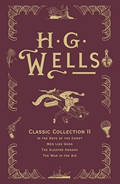 H. G. Wells Classic Collection II: In the Days of the Comet, Men Like Gods, The Sleeper Awakes, The War in the Air by H. G. Wells http://www.amazon.com/dp/0575095229/ref=cm_sw_r_pi_dp_aPl-ub15Y1SF8