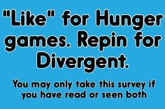 You have have read them if you haven't read the Hunger Games book the you aren't a proper Fangirl