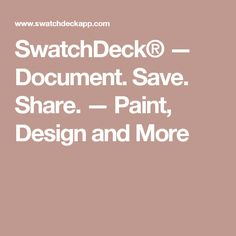SwatchDeck® — Document. Save. Share. — Paint, Design and More