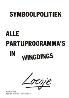 Symboolpolitiek - alle partijprogramma's in wingdings - Loesje
