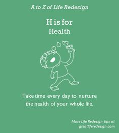 Never take it for granted! Poor health limits your options whilst great health opens many more doors.  Don't wait till it's too late.   Make time every day to nurture the health of all 10 parts of your life. http://greatliferedesign.com/the-book/
