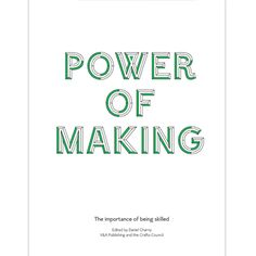 V Victoria Albert Museum > Main Section > Shop by product > Books & Media > Power of Making: The Importance of Being Skilled