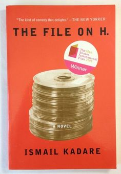The File On H. by Ismail Kadare (2005, Paperback) The Man Booker Intl Prize 2005