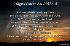 9 Signs You're An Old Soul by Aletheia Luna. Found at: http://lonerwolf.com/9-signs-youre-an-old-soul/