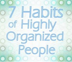 Found a few interesting points in this article. Operation Organization : Professional Organizer Peachtree City, GA : 7 Habits of Highly Organized People Do It Yourself Organization, Life Organization, Organization Station, Ideas Prácticas, Ideas Para Organizar, Tips & Tricks, Organize Your Life, How To Get, How To Plan