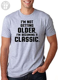 I'm Not Getting Older I'm Becoming A Classic T Shirt Funny Birthday Present Tee (Grey) XL - Birthday shirts (*Amazon Partner-Link)