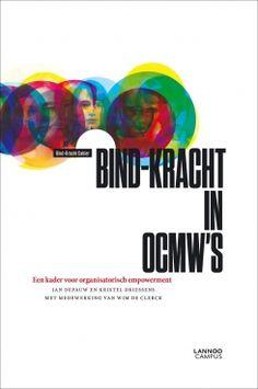 Bind-kracht in OCMW's : een kader voor organisatorisch empowerment / Depauw, Jan; Driessens, Kristel; De Clerck, Wim