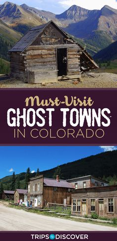 11 Must-Visit Ghost Towns in Colorado