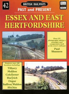 9781858951935 - Essex and East Hertfordshire; British Railways Past & Present S.; No. 42. Click to see larger image.