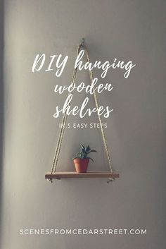 How to make Hanging Wooden Shelves in 5 easy tips. The easiest DIY shelves for your home!