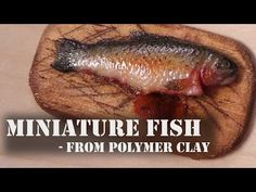 Realistic Miniature Fish - Polymer Clay Tutorial - YouTube