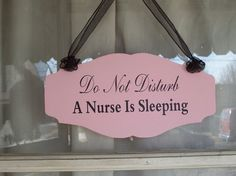 Never wake a sleeping nurse! Especially after the night shift!!!