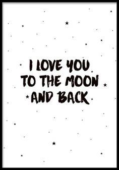 Svartvit barntavla med kärleksfull text. Poster med text, I love you too the moon and back. Söt tavla till barnrum. Barntavlor med fina budskap.