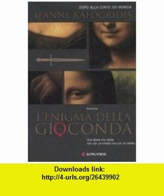 Lenigma della Gioconda (9788830424623) Jeanne Kalogridis , ISBN-10: 8830424625  , ISBN-13: 978-8830424623 ,  , tutorials , pdf , ebook , torrent , downloads , rapidshare , filesonic , hotfile , megaupload , fileserve