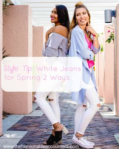 The Fashionable Accountant | STYLE TIP: WHITE JEANS FOR SPRING TWO WAYS | http://thefashionableaccountant.com