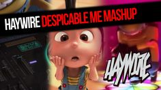 Despicable Me Agnes Vs Minions Dropping The Beat - Haywire Mashup