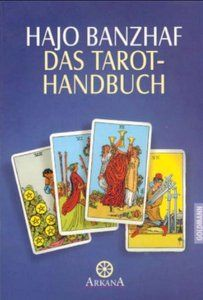 Hajo Banzhaf - Das Tarot: Handbuch