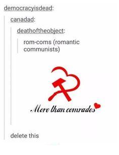 Rom-coms (romantic communists)   memes   funny tumblr post