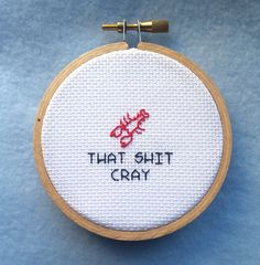 That Shit Cray Cross Stitch Pattern by jimjamcrafts on Etsy.