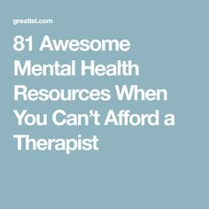 81 Awesome Mental Health Resources When You Can't Afford a Therapist Grief Counseling, Mental Health Resources, When You Can, Budgeting, Health Fitness, Therapy, Awesome, Budget Organization, Healing