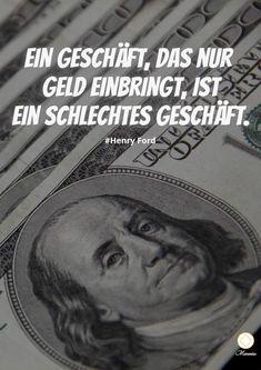 Ein Geschäft, das nur Geld einbringt, ist ein schlechtes Geschäft. Finde und teile inspirirende Zitate, Sprüche und Lebensweisheiten auf Maranius® Folgt mir auch auf YouTube Maranius 🔥 Next Video, Best Youtubers, Channel, Money, Quotes