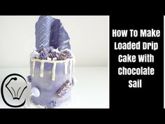 Loaded Drip Cake With Chocolate Sail by Cupcake Savvy's Kitchen - YouTube