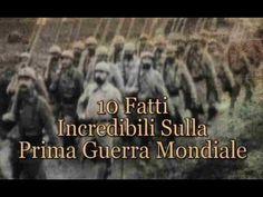 Top 10 - 10 fatti incredibili sulla Prima guerra mondiale