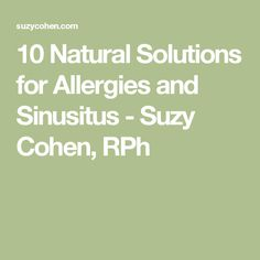 10 Natural Solutions for Allergies and Sinusitus - Suzy Cohen, RPh