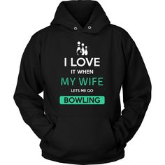 Bowling Shirt - I love it when my wife lets me go Bowling - Hobby Gift #bowlingshirts