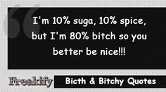 Bitch Quotes The Bitchy Way!