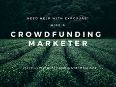 Need help getting exposure to your crowdfunding campaign? Consider hiring a crowdfunding marketer starting at only $5