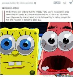 Yep my childhood is ruined …… RUINED !<<<well technically plankton would still be a bad guy because chum is chopped up fish parts so they're both cannibalistic restaurants Childhood Ruined, Right In The Childhood, Weird Facts, Fun Facts, Cartoon Theories, Mr Krabs, Disney Theory, Funny Memes, Hilarious