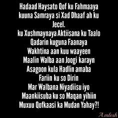 Hadaad Haysato Qof ku Fahmaaya kuuna Samraya si Xad Dhaaf ah ku Jecel. ku Xushmaynaya Aktiisana ku Taalo Qadarin kuguna Faanaya Wakhtina aan kuu waayeen Maalin Walba aan Joogi karayn Asagoon kula Hadlin amaba Fariin ku so Dirin Mar Walbana Niyadiisu iyo Maankiisuba ku so Maqan yihiin Muxuu Qofkaasi ka Mudan Yahay?!