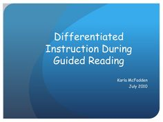 Differentiated Instruction - Guided Reading