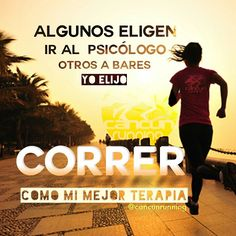 5 Frases para correr / Running Some choose to go to the psychologist, others to bars, I choose to RU Runners Motivation, Motivation Goals, Health Motivation, Weight Loss Motivation, Running Workouts, Running Tips, Nike Running, Yoga Mantras, Love Run