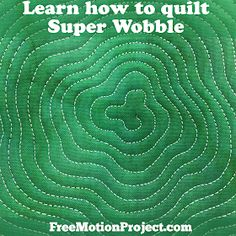 The Free Motion Quilting Project: Learn how to Quilt Super Wobble! Design #485