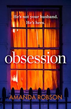 Obsession by Amanda Robson https://www.amazon.co.uk/dp/B01MXDDQKP/ref=cm_sw_r_pi_dp_x_jwpKybYWGKN2W