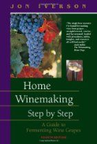 Home Winemaking Step by Step: A Guide to Fermenting Wine Grapes, a book by Jon Iverson Making Wine From Grapes, Wine Making, White Wine Grapes, Wine Kits, Dandelion Wine, Make Your Own Wine, French Wine, Italian Wine, Fine Wine