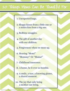 10 Things Moms Can Be Thankful For  http://imom.com/tools/build-relationships/10-things-moms-can-be-thankful-for/