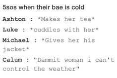 This is way too accurate! Calum..wow just...Yea soo true