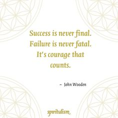 Success is Never Final...Quote - John Wooden