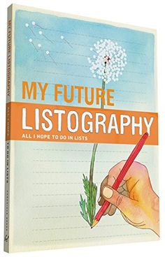 My Future Listography: All I Hope to Do in Lists by Lisa Nola http://www.amazon.com/dp/0811878368/ref=cm_sw_r_pi_dp_ZQEvwb1PTVJP9