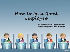 How to be a good employee | Good to know! | Pinterest | To be ...
