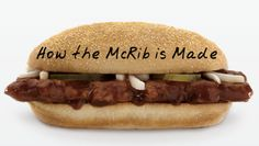 ...because we've all seen that picture on Twitter of a grey frozen McRib and were horrified. But here's how they really make it.       As McDonald's tr