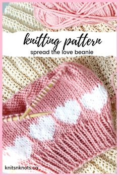 Spread the Love - Knitting Pattern An easy, fair-isle knitting pattern with both written + chart instructions! Make this hat using less than 1 skein of Vanna's Choice yarn and only a few yards of contrasting colour! Love Knitting Patterns, Knitting For Kids, Knitting Stitches, Free Knitting, Knitting Projects, Crochet Patterns, Knitted Heart Pattern, Loom Knitting, Punto Fair Isle