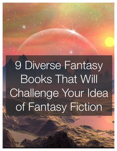 9 Diverse Fantasy Books That Will Challenge Your Idea of Fantasy Fiction